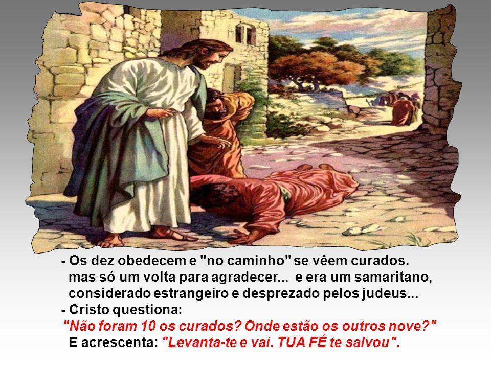 No Evangelho, Jesus cura 10 leprosos. (Lc 17,11-19) Os leprosos deviam morar fora do povoado, longe do convívio humano para não contaminarem os outros