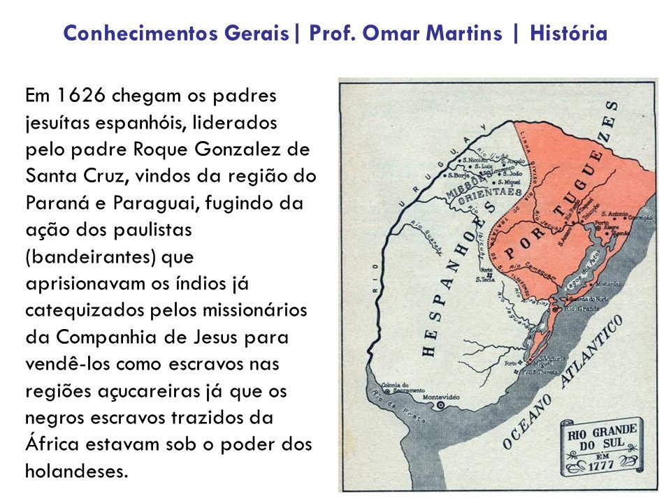Em 1626 chegam os padres jesuítas espanhóis, liderados pelo padre Roque Gonzalez de Santa Cruz, vindos da região do Paraná e Paraguai, fugindo da ação