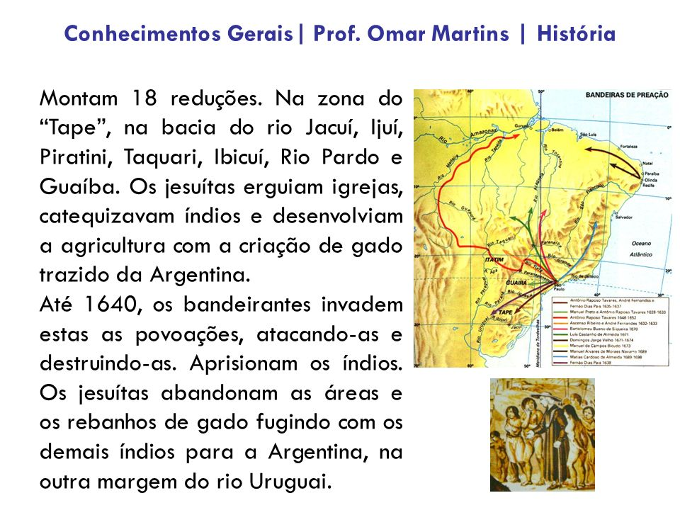 Montam 18 reduções. Na zona do Tape, na bacia do rio Jacuí, Ijuí, Piratini, Taquari, Ibicuí, Rio Pardo e Guaíba. Os jesuítas erguiam igrejas, catequiz