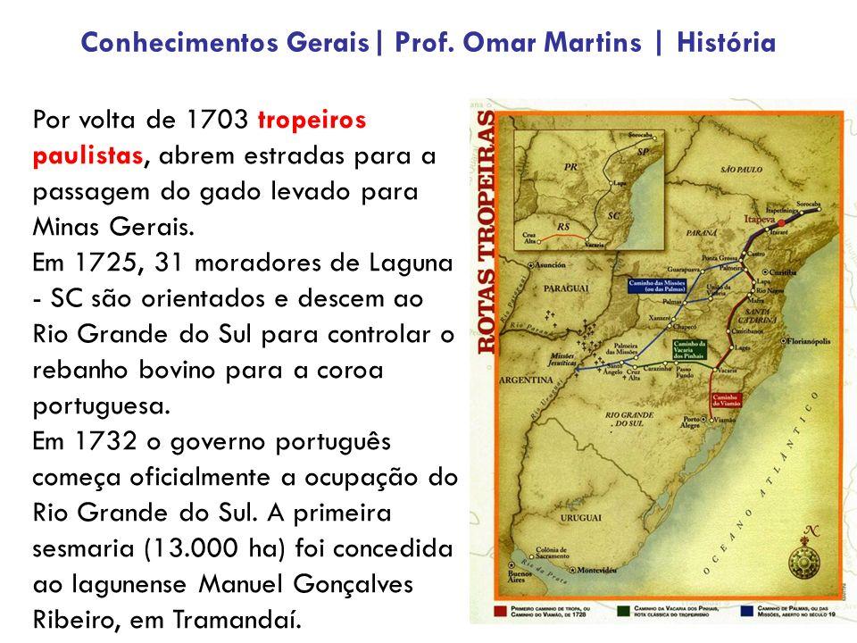Por volta de 1703 tropeiros paulistas, abrem estradas para a passagem do gado levado para Minas Gerais. Em 1725, 31 moradores de Laguna - SC são orien