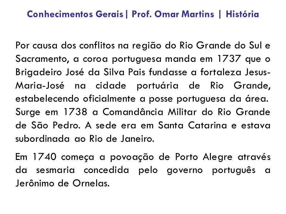 Por causa dos conflitos na região do Rio Grande do Sul e Sacramento, a coroa portuguesa manda em 1737 que o Brigadeiro José da Silva Pais fundasse a f