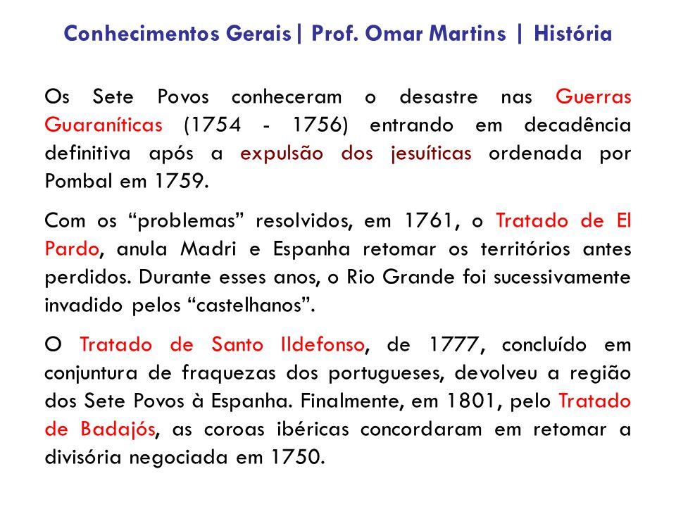 Os Sete Povos conheceram o desastre nas Guerras Guaraníticas (1754 - 1756) entrando em decadência definitiva após a expulsão dos jesuíticas ordenada p