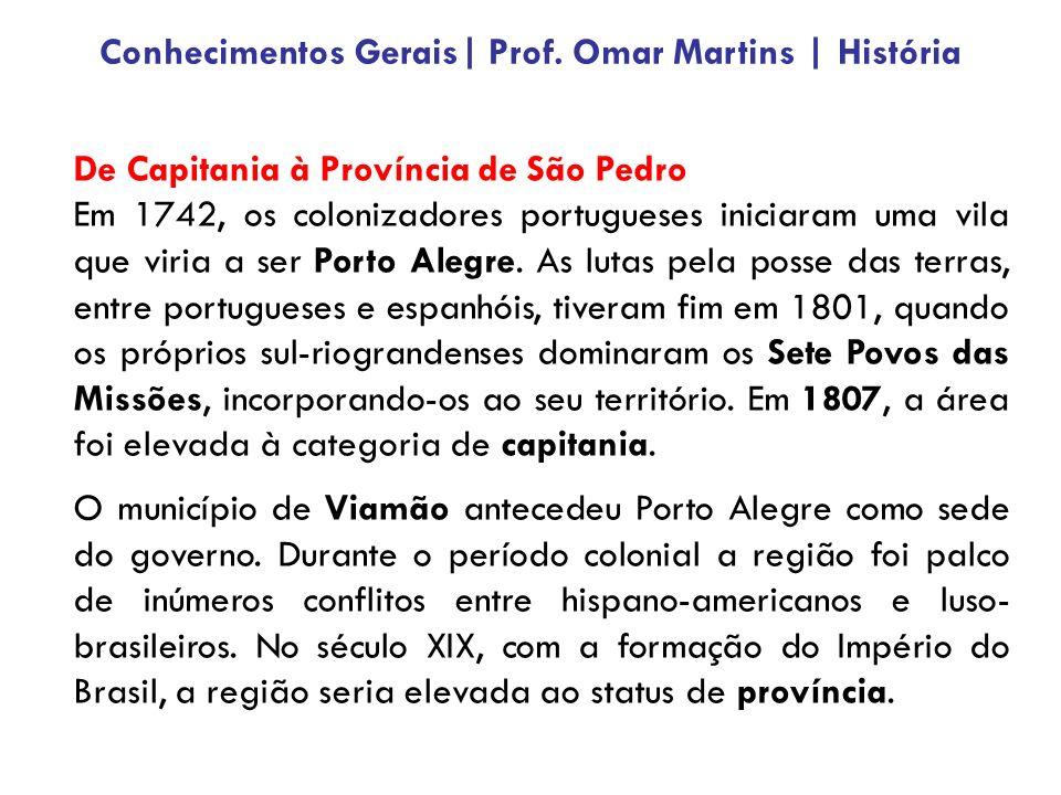De Capitania à Província de São Pedro Em 1742, os colonizadores portugueses iniciaram uma vila que viria a ser Porto Alegre. As lutas pela posse das t