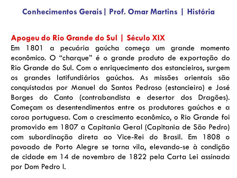 Apogeu do Rio Grande do Sul | Século XIX Em 1801 a pecuária gaúcha começa um grande momento econômico. O charque é o grande produto de exportação do R