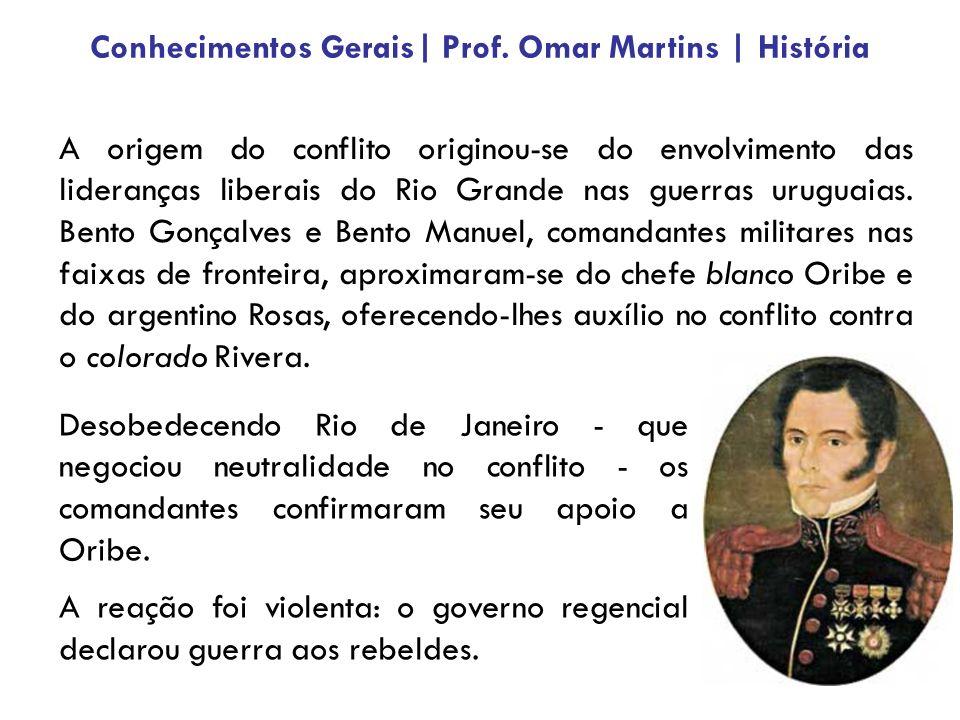 A origem do conflito originou-se do envolvimento das lideranças liberais do Rio Grande nas guerras uruguaias. Bento Gonçalves e Bento Manuel, comandan