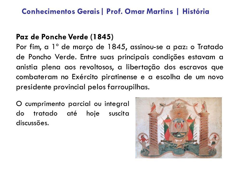Paz de Ponche Verde (1845) Por fim, a 1º de março de 1845, assinou-se a paz: o Tratado de Poncho Verde. Entre suas principais condições estavam a anis
