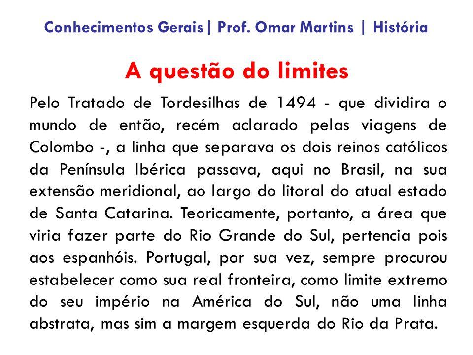 A questão do limites Pelo Tratado de Tordesilhas de 1494 - que dividira o mundo de então, recém aclarado pelas viagens de Colombo -, a linha que separ