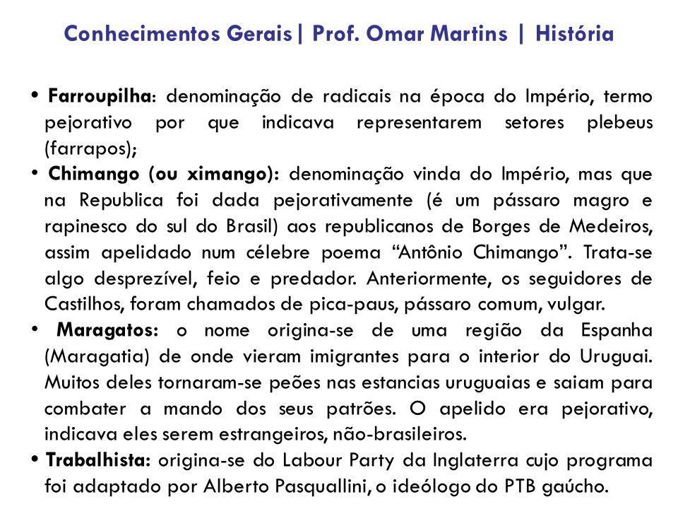 Farroupilha: denominação de radicais na época do Império, termo pejorativo por que indicava representarem setores plebeus (farrapos); Chimango (ou xim