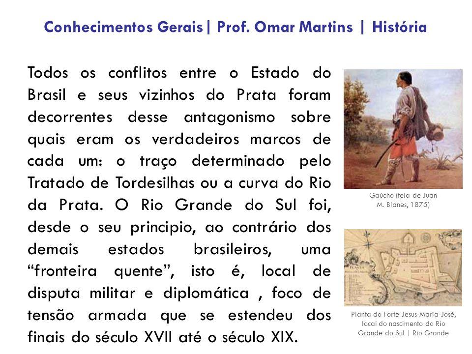 Todos os conflitos entre o Estado do Brasil e seus vizinhos do Prata foram decorrentes desse antagonismo sobre quais eram os verdadeiros marcos de cad
