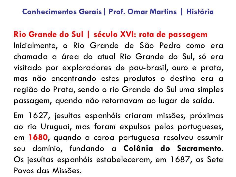 Rio Grande do Sul | século XVI: rota de passagem Inicialmente, o Rio Grande de São Pedro como era chamada a área do atual Rio Grande do Sul, só era vi