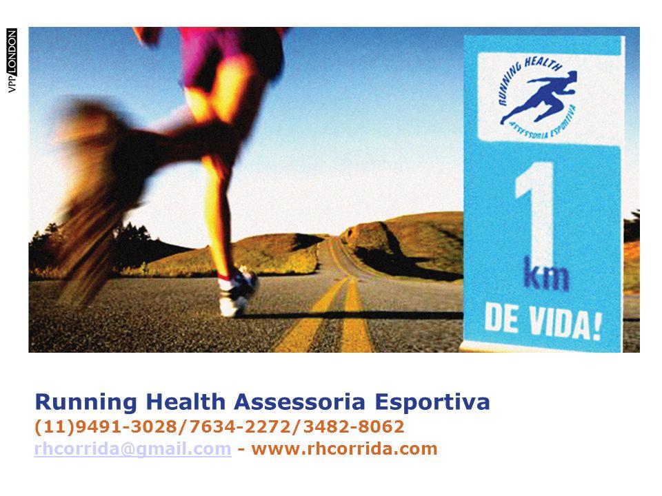 Running Health Assessoria Esportiva (11)9491-3028/7634-2272/3482-8062 rhcorrida@gmail.comrhcorrida@gmail.com - www.rhcorrida.com