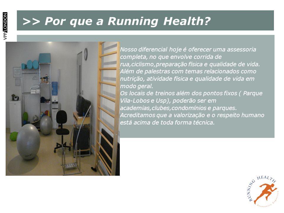 >> Por que a Running Health? Nosso diferencial hoje é oferecer uma assessoria completa, no que envolve corrida de rua,ciclismo,preparação física e qua