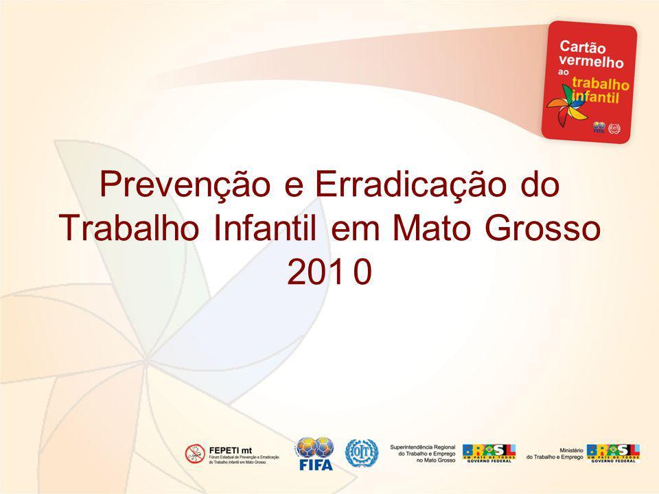 Prevenção e Erradicação do Trabalho Infantil em Mato Grosso 2010