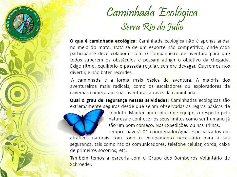 Caminhada Ecológica Serra Rio do Júlio O que é caminhada ecológica: O que é caminhada ecológica: Caminhada ecológica não é apenas andar no meio do mato.