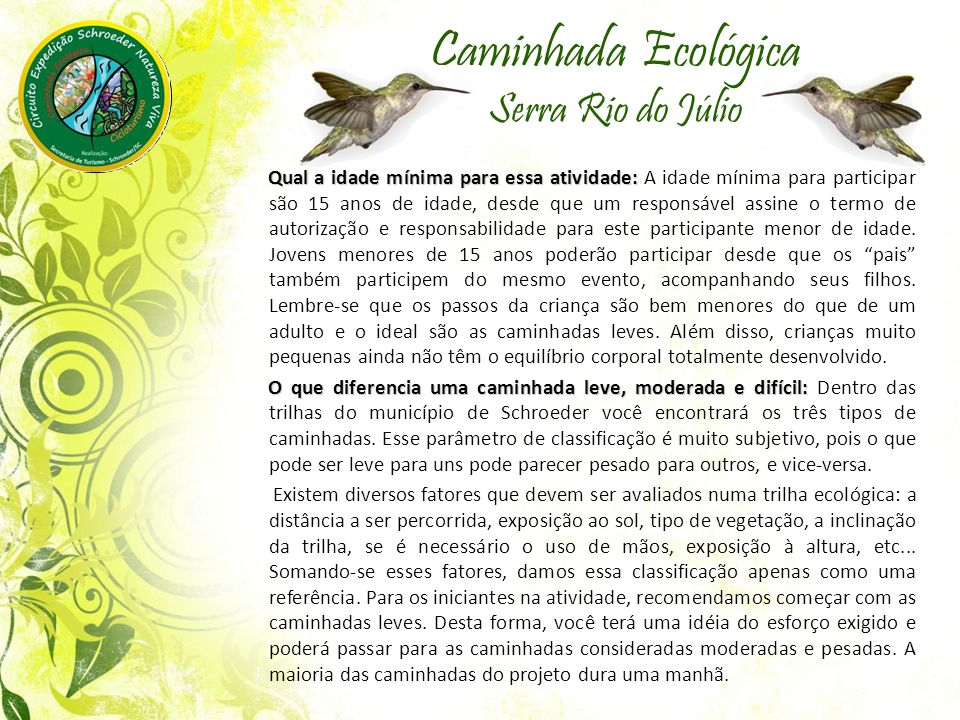 Caminhada Ecológica Serra Rio do Júlio Qual a idade mínima para essa atividade: Qual a idade mínima para essa atividade: A idade mínima para participa