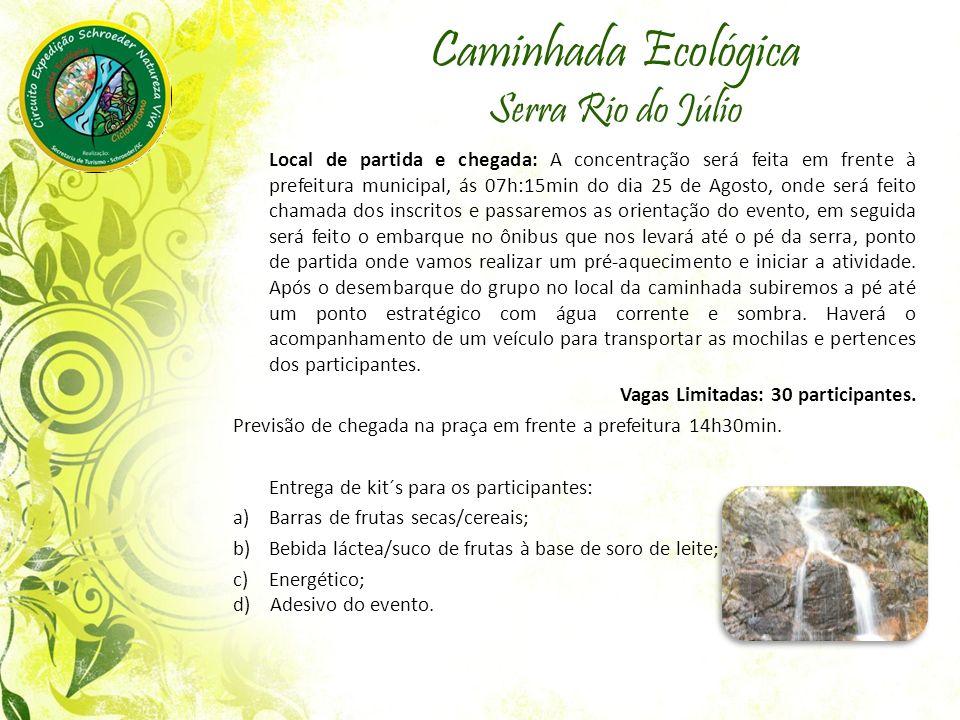 Caminhada Ecológica Serra Rio do Júlio Local de partida e chegada: A concentração será feita em frente à prefeitura municipal, ás 07h:15min do dia 25