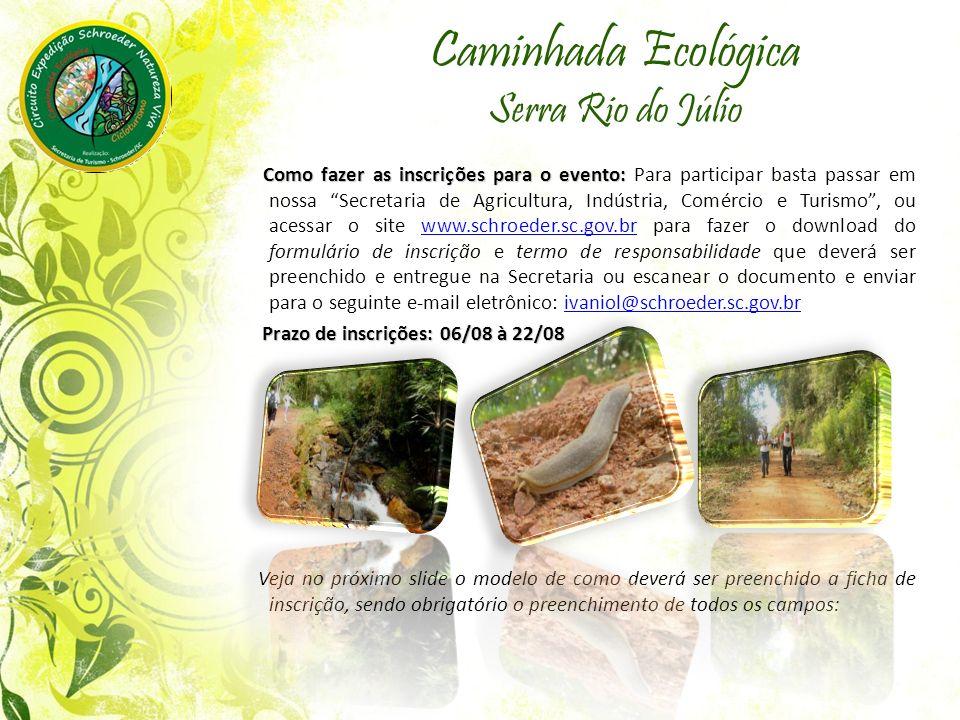 Caminhada Ecológica Serra Rio do Júlio Como fazer as inscrições para o evento: Como fazer as inscrições para o evento: Para participar basta passar em