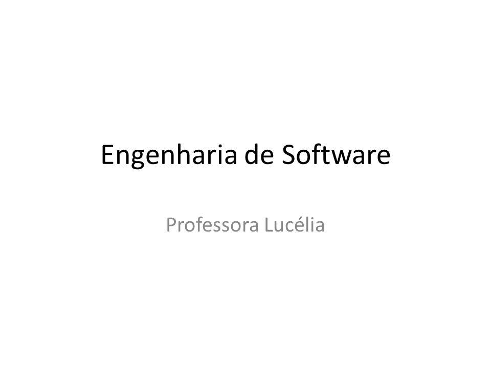 Engenharia de Software Professora Lucélia