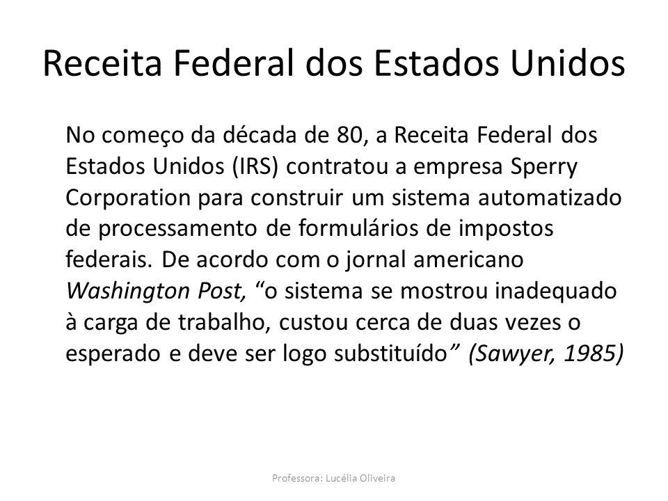 No começo da década de 80, a Receita Federal dos Estados Unidos (IRS) contratou a empresa Sperry Corporation para construir um sistema automatizado de processamento de formulários de impostos federais.
