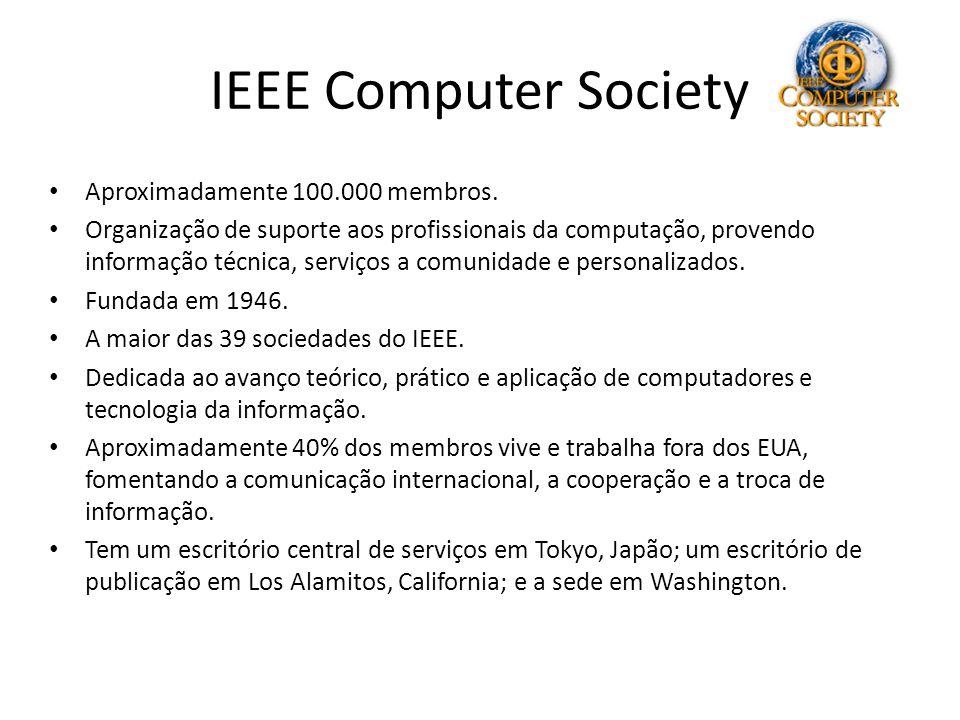 IEEE Computer Society Aproximadamente 100.000 membros.