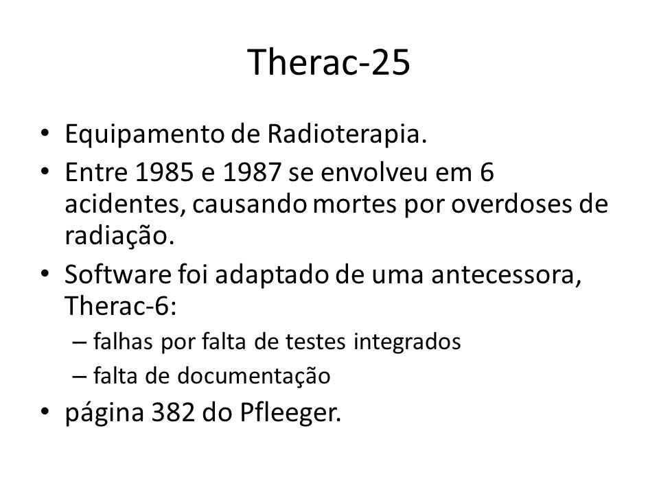 Therac-25 Equipamento de Radioterapia.
