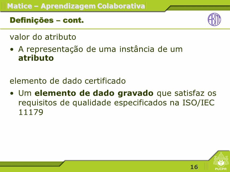 16 Matice – Aprendizagem Colaborativa Definições – cont.