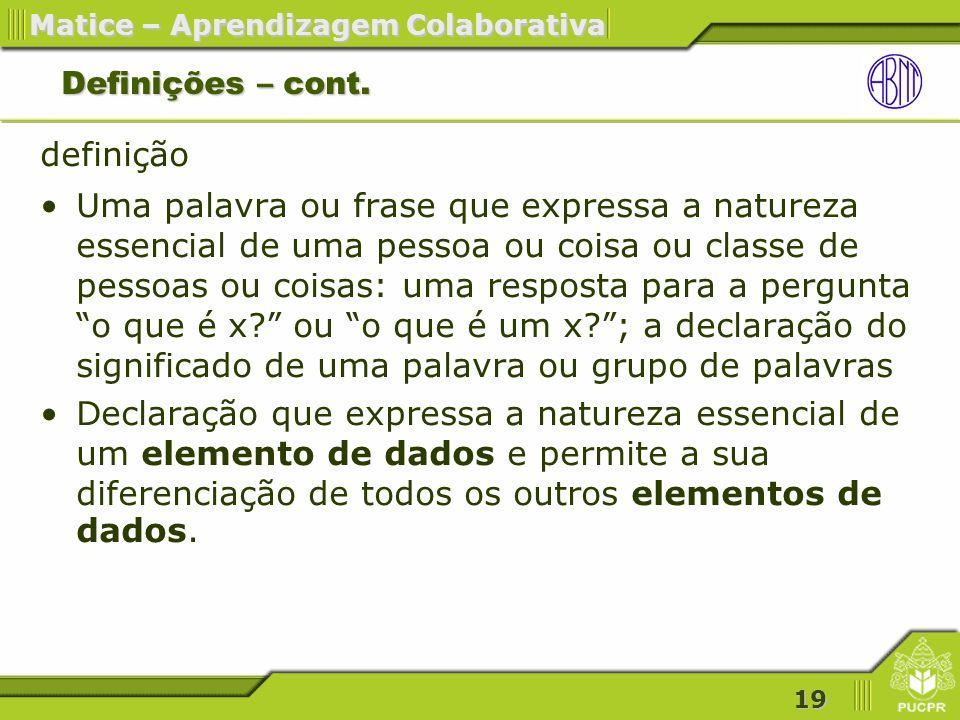 19 Matice – Aprendizagem Colaborativa Definições – cont.