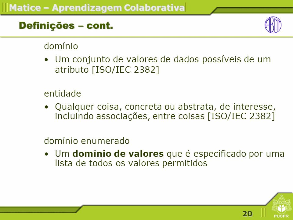 20 Matice – Aprendizagem Colaborativa Definições – cont.