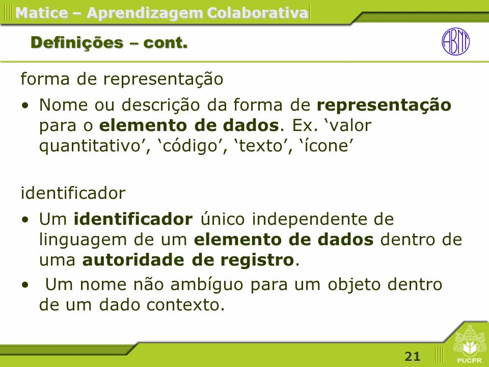 21 Matice – Aprendizagem Colaborativa Definições – cont.