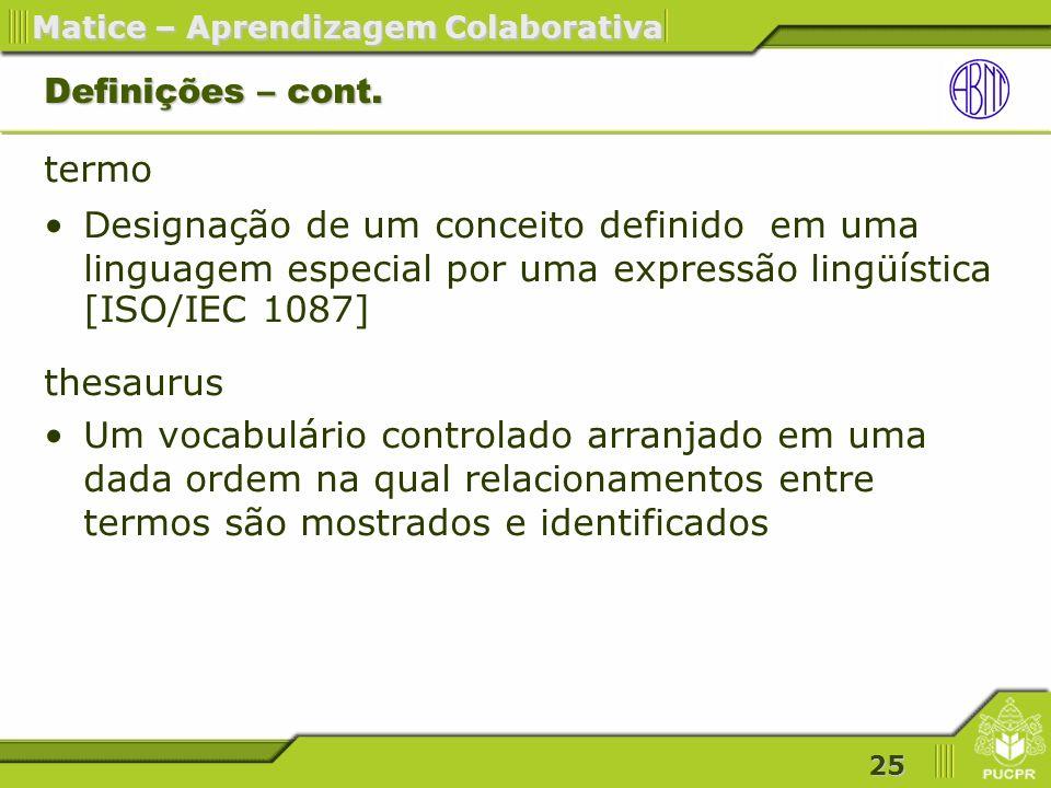 25 Matice – Aprendizagem Colaborativa Definições – cont.