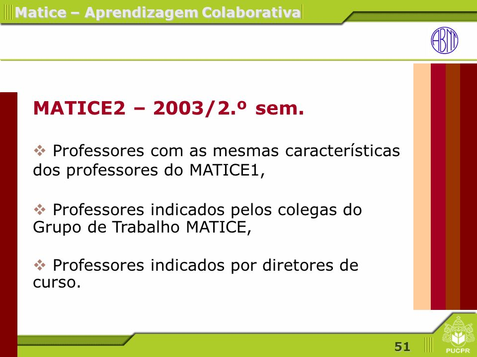 51 Matice – Aprendizagem Colaborativa MATICE2 – 2003/2.º sem.