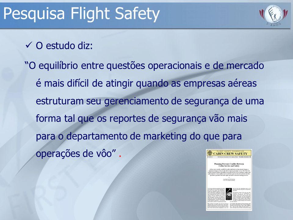 Pesquisa Flight Safety O estudo diz: O equilíbrio entre questões operacionais e de mercado é mais difícil de atingir quando as empresas aéreas estrutu