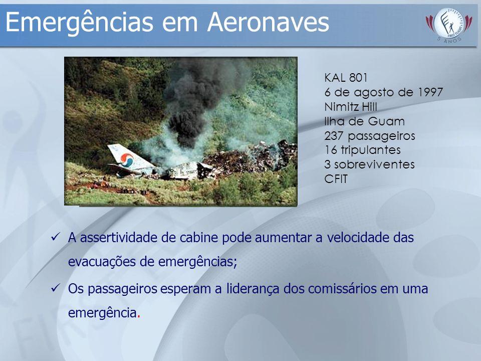 Emergências em Aeronaves A assertividade de cabine pode aumentar a velocidade das evacuações de emergências; Os passageiros esperam a liderança dos co