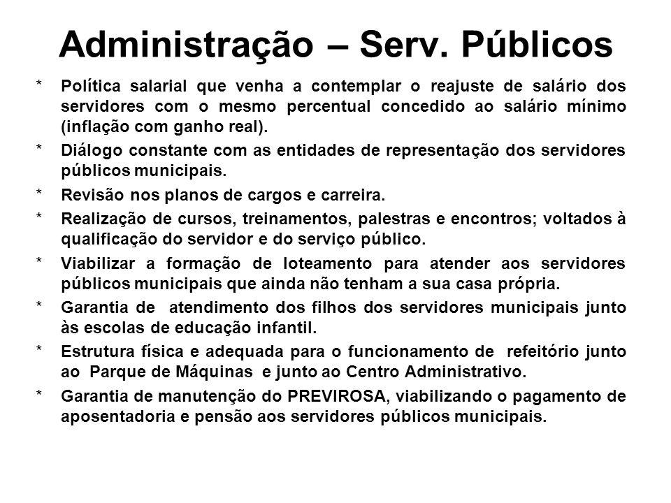 Administração – Serv. Públicos *Política salarial que venha a contemplar o reajuste de salário dos servidores com o mesmo percentual concedido ao salá