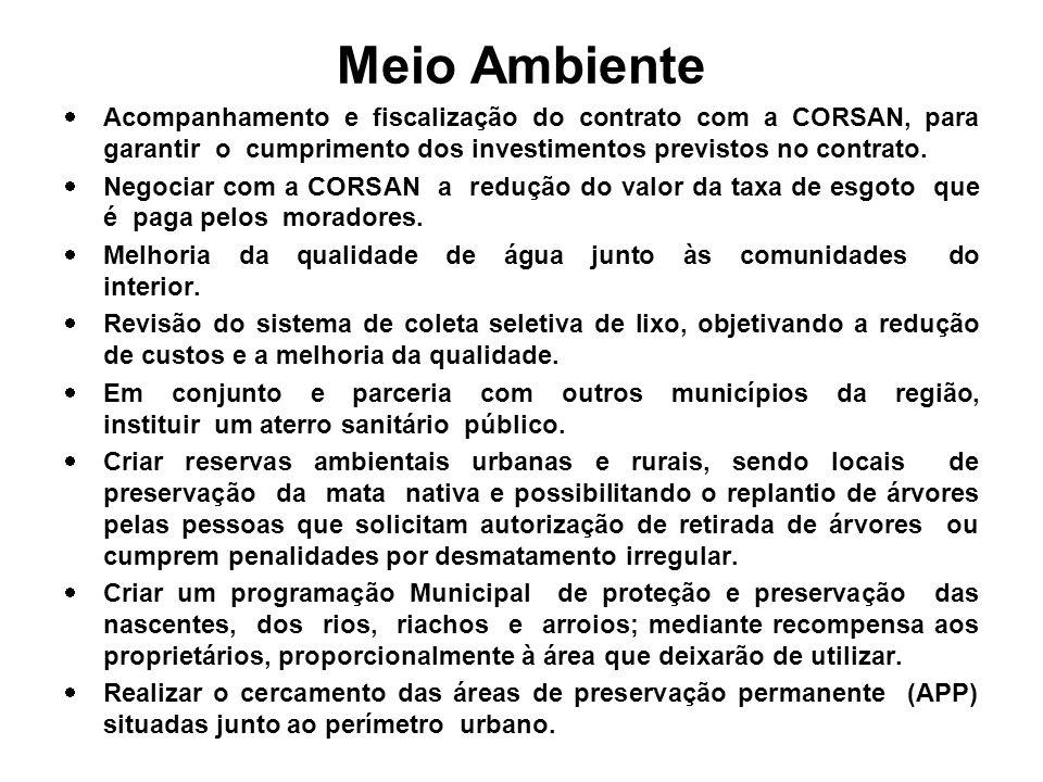 Meio Ambiente Acompanhamento e fiscalização do contrato com a CORSAN, para garantir o cumprimento dos investimentos previstos no contrato. Negociar co