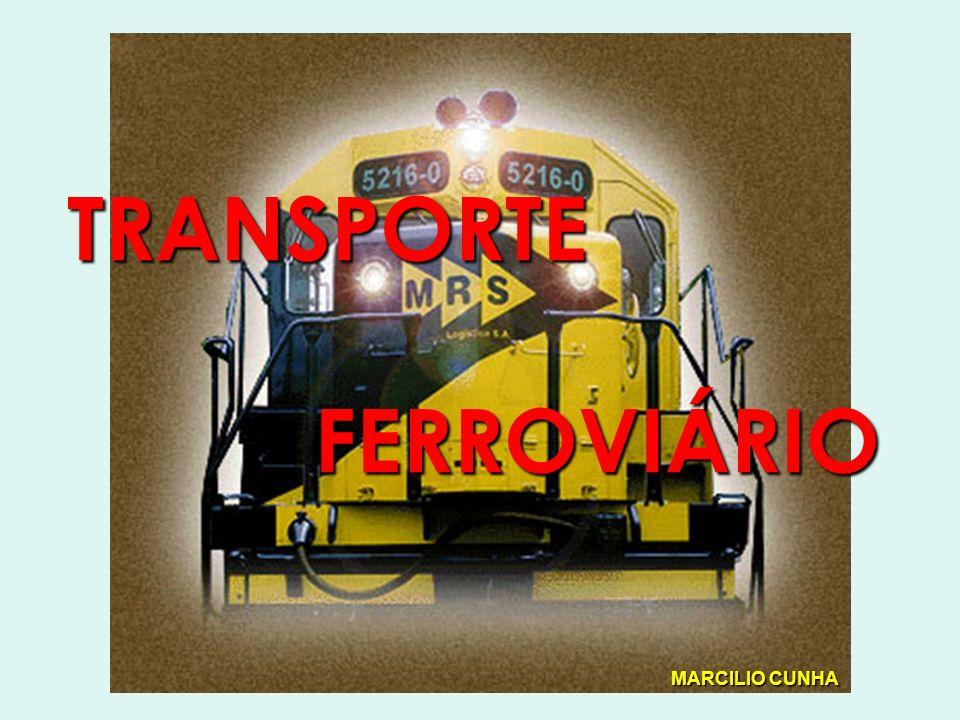 TRANSPORTE FERROVIÁRIO FERROVIÁRIO MARCILIO CUNHA