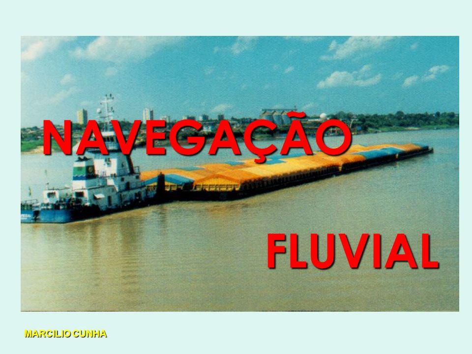 NAVEGAÇÃO FLUVIAL FLUVIAL MARCILIO CUNHA