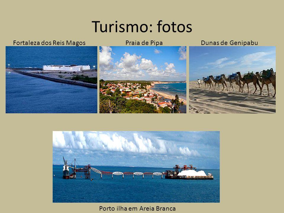 Turismo: fotos Fortaleza dos Reis MagosPraia de PipaDunas de Genipabu Porto ilha em Areia Branca