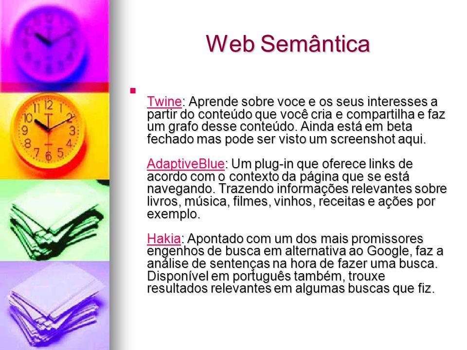 Web Semântica Twine: Aprende sobre voce e os seus interesses a partir do conteúdo que você cria e compartilha e faz um grafo desse conteúdo.