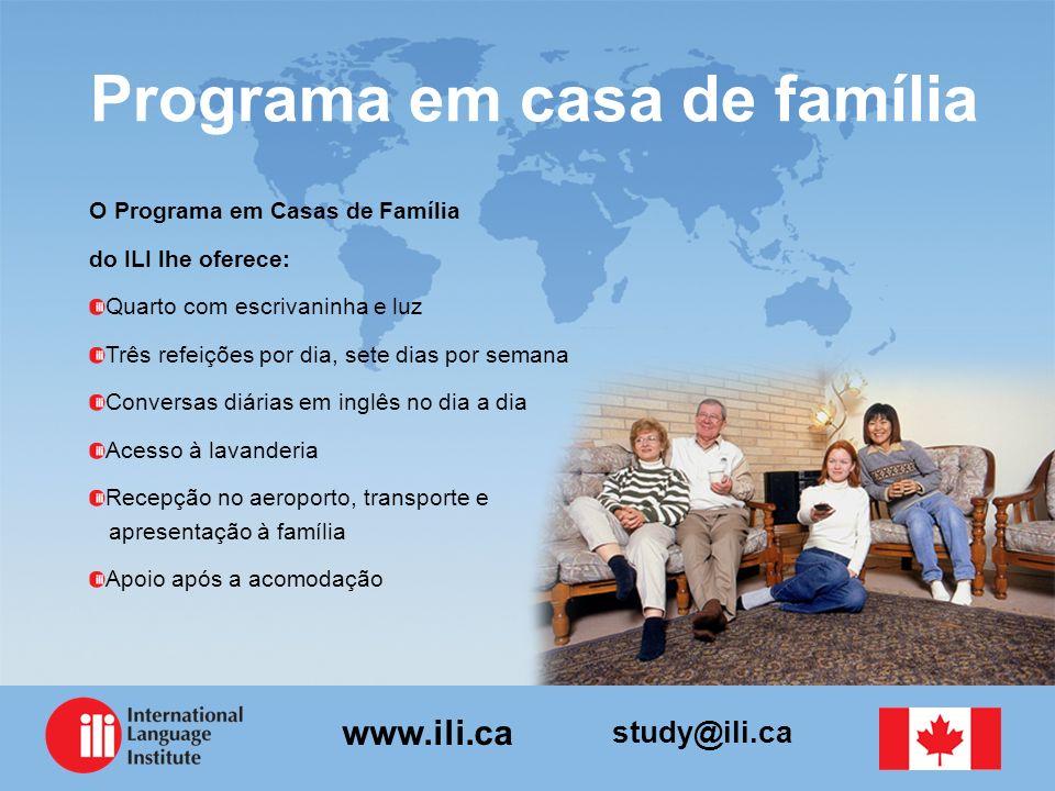 study@ili.ca www.ili.ca Programa em casa de família O Programa em Casas de Família do ILI lhe oferece: Quarto com escrivaninha e luz Três refeições po