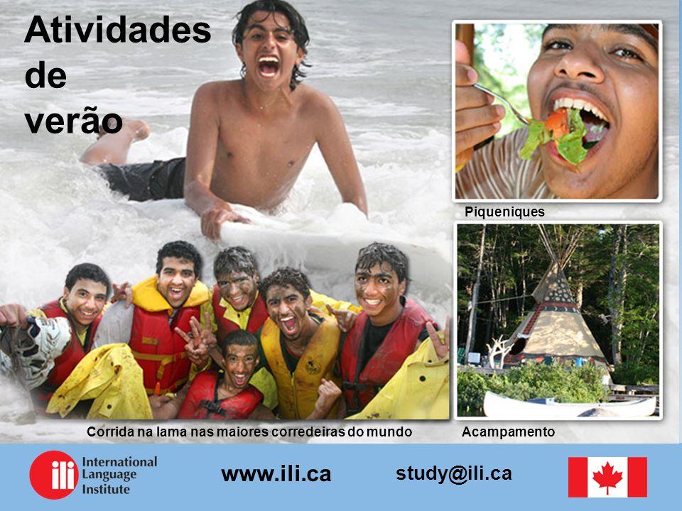 study@ili.ca www.ili.ca Atividades de verão Piqueniques Corrida na lama nas maiores corredeiras do mundoAcampamento