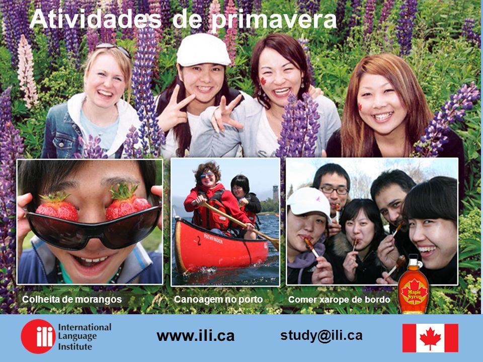 study@ili.ca www.ili.ca Atividades de primavera Comer xarope de bordo Canoagem no portoColheita de morangos