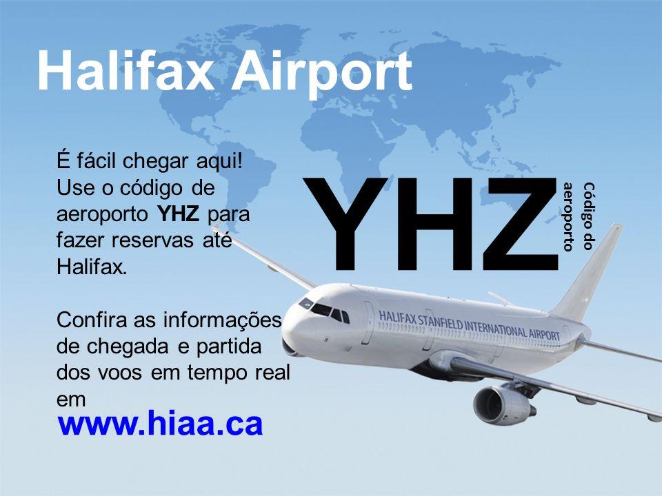 study@ili.ca www.ili.ca Halifax Airport www.hiaa.ca YHZ Código do aeroporto É fácil chegar aqui! Use o código de aeroporto YHZ para fazer reservas até