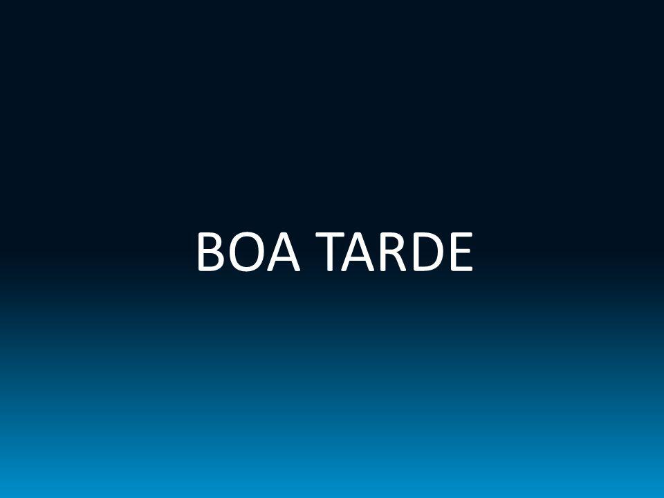 BOA TARDE