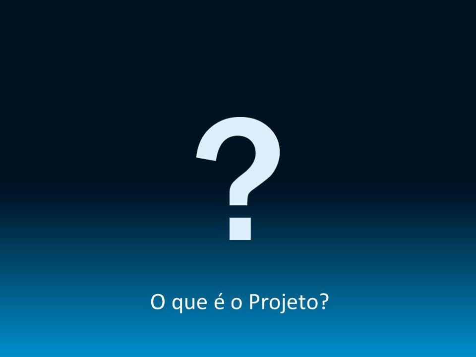 O que é o Projeto?