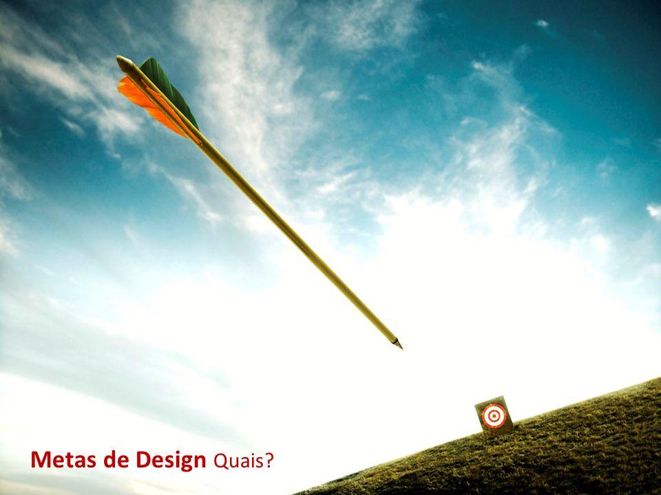 Metas de Design Quais?