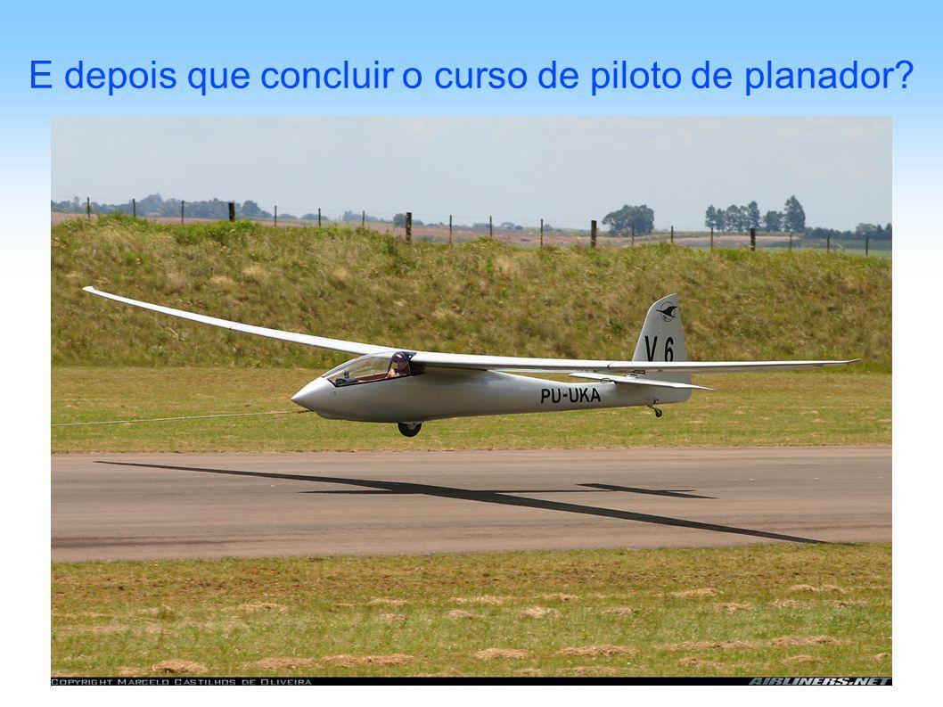 E depois que concluir o curso de piloto de planador?