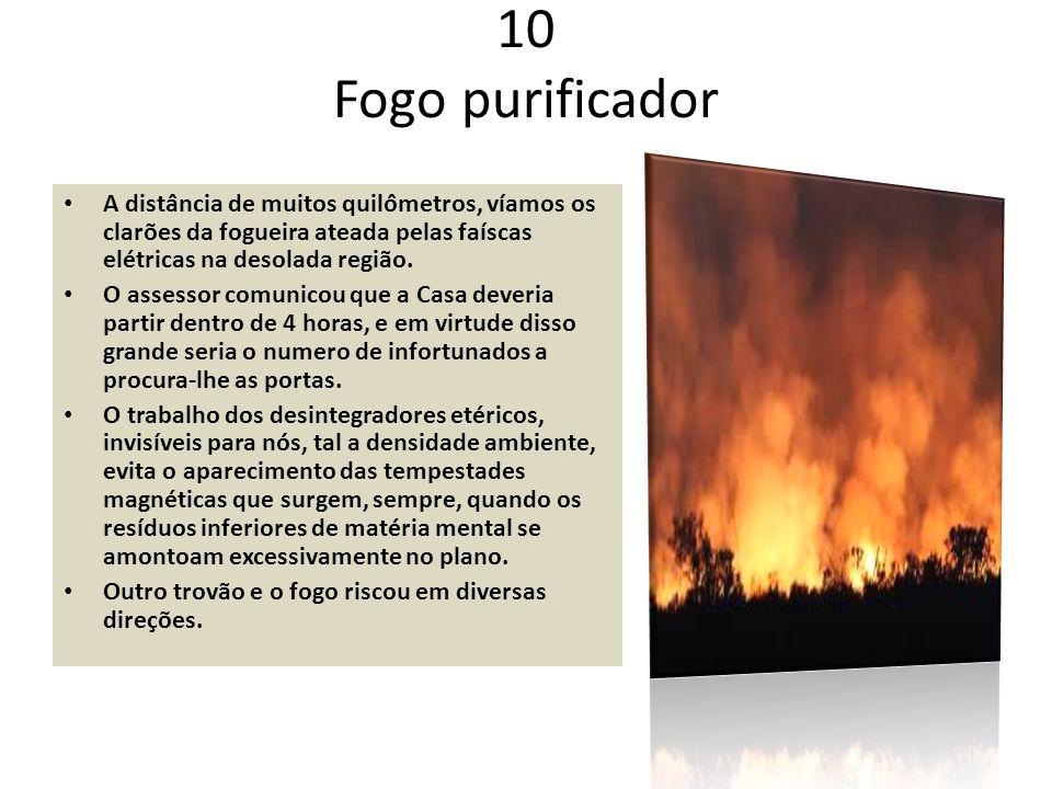 A distância de muitos quilômetros, víamos os clarões da fogueira ateada pelas faíscas elétricas na desolada região. O assessor comunicou que a