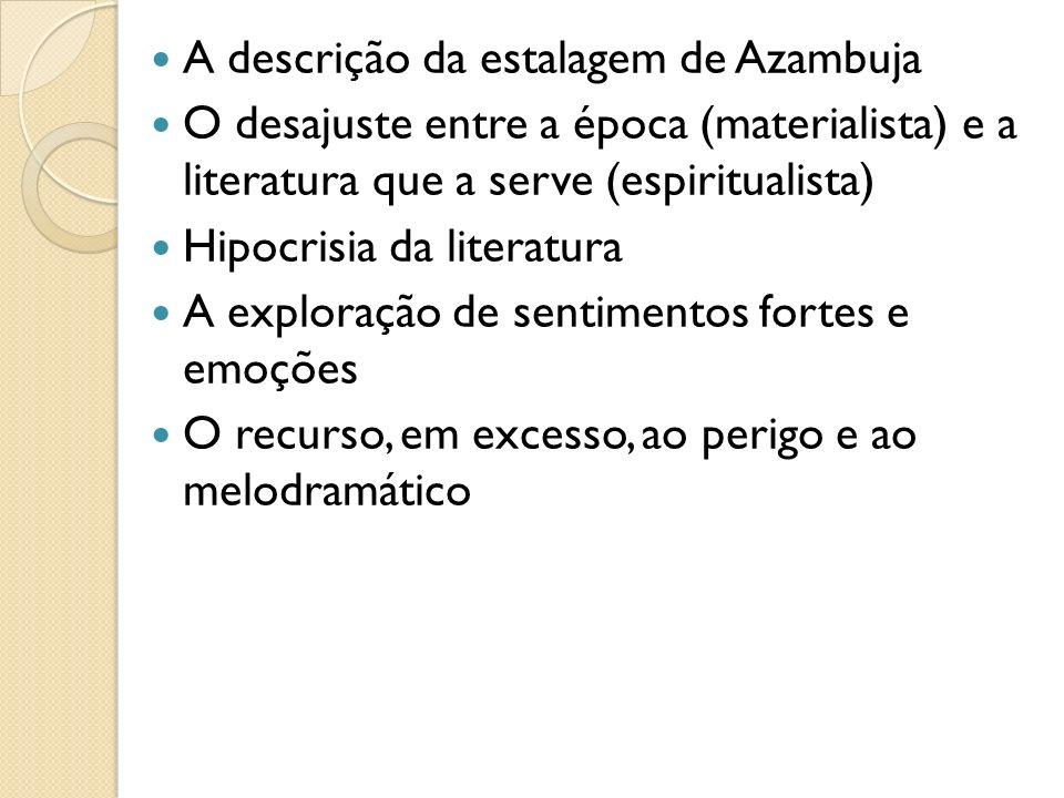 A descrição da estalagem de Azambuja O desajuste entre a época (materialista) e a literatura que a serve (espiritualista) Hipocrisia da literatura A e