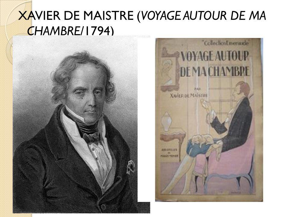 XAVIER DE MAISTRE (VOYAGE AUTOUR DE MA CHAMBRE/1794)